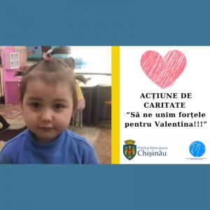 """ACȚIUNE DE CARITATE ,,Să ne unim forțele pentru Valentina!!!"""""""