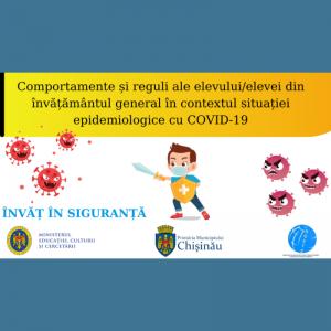 Comportamente și reguli ale elevului/elevei din învățământul general în contextul situației epidemiologice cu COVID-19
